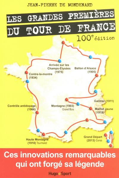 LES GRANDES PREMIERES DU TOUR DE FRANCE 100ED