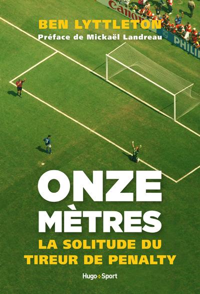 ONZE METRES - LA SOLITUDE DU TIREUR DE PENALTY