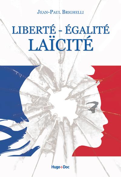 LIBERTE - EGALITE - LAICITE
