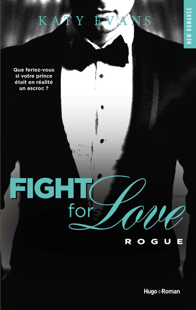 FIGHT FOR LOVE - TOME 4 ROGUE