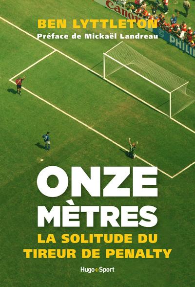 ONZE METRES, LA SOLITUDE DU TIREUR DE PENALTY
