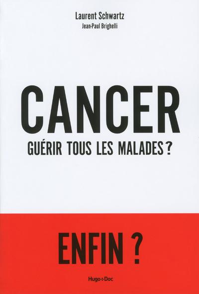 CANCER : GUERIR TOUS LES MALADES ?