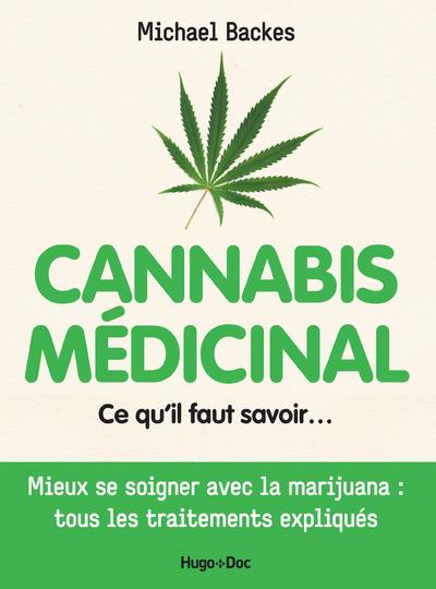 CANNABIS MEDICINAL CE QU'IL FAUT SAVOIR...