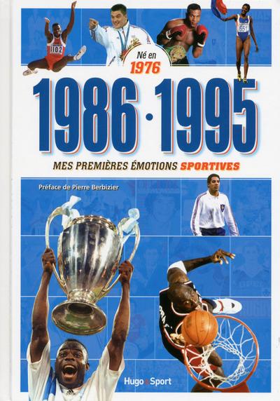 NE EN 1976 - 1986-1995 - MES PREMIERES EMOTIONS SPORTIVES