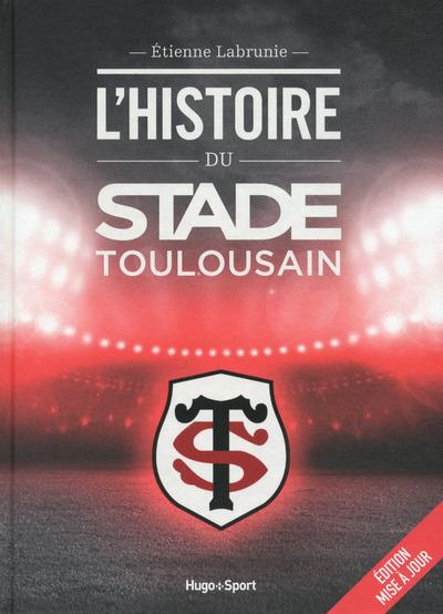 L'HISTOIRE DU STADE TOULOUSAIN -EDITION MISE A JOUR-