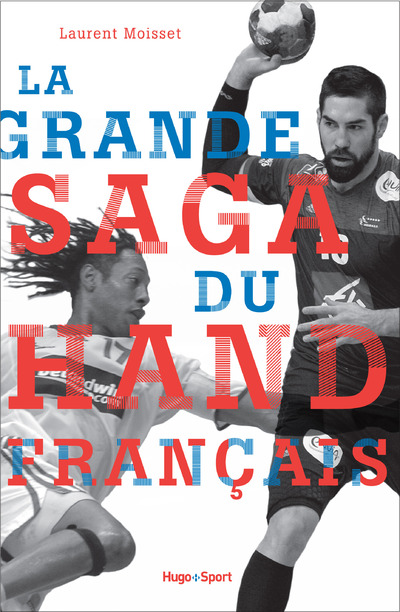 LA GRANDE SAGA DU HAND FRANCAIS