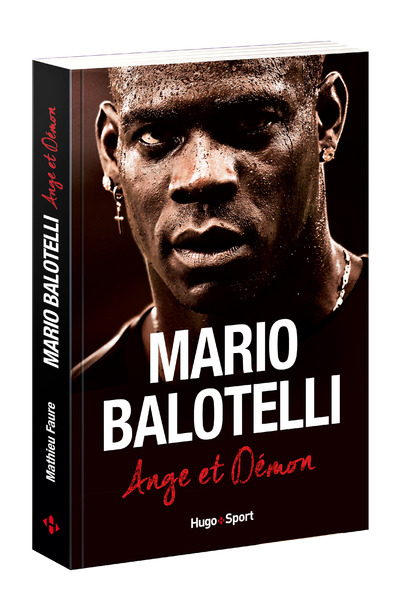 MARIO BALOTELLI ANGE OU DEMON