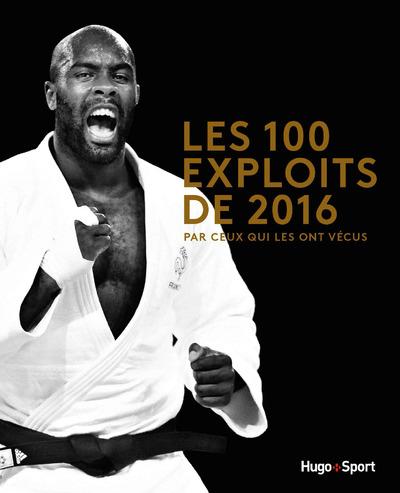 LES 100 EXPLOITS SPORTIFS DE L'ANNEE 2016