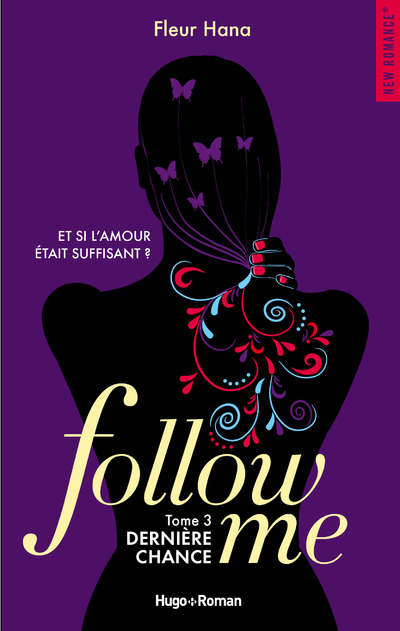 FOLLOW ME - TOME 3 DERNIERE CHANCE