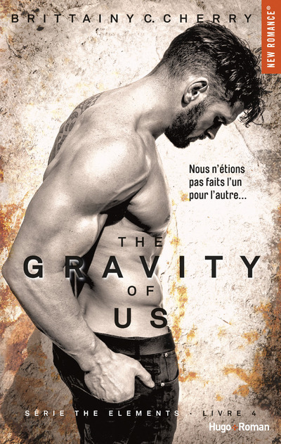 THE GRAVITY OF US (SERIE THE ELEMENTS) - TOME 4
