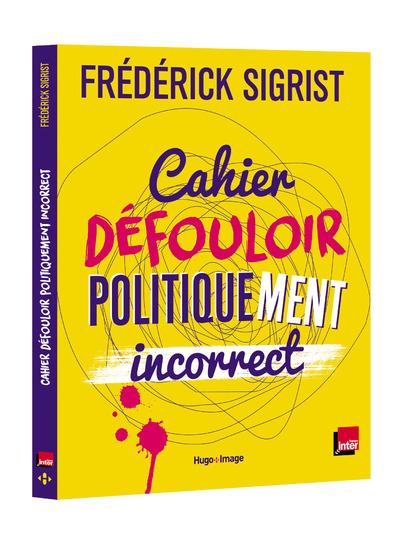 CAHIER DEFOULOIR POLITIQUEMENT INCORRECT