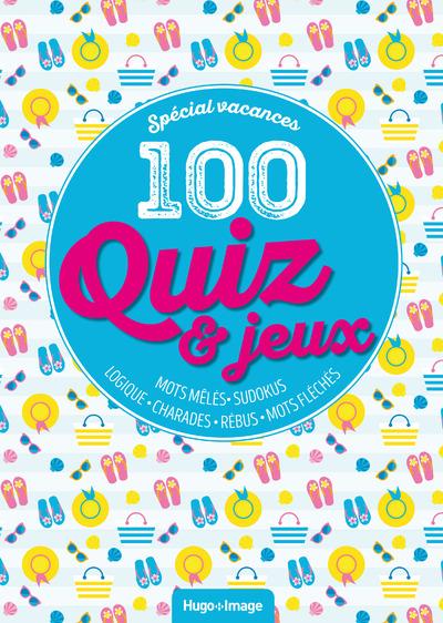 SPECIAL VACANCES 100 QUIZ & JEUX