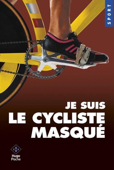 JE SUIS LE CYCLISTE MASQUE