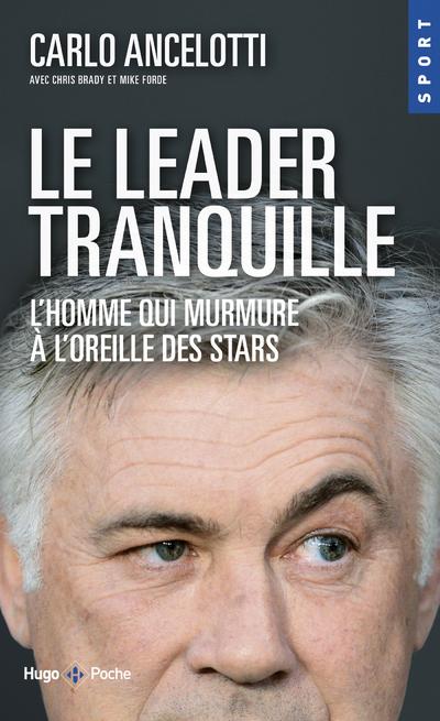 LE LEADER TRANQUILLE L'HOMME QUI MURMURE A L'OREILLE DES STARS