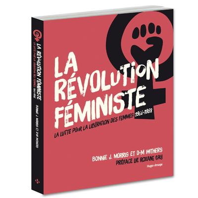 LA REVOLUTION FEMINISTE LA LUTTE POUR LA LIBERATION DES FEMMES 1966-1988