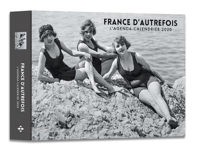 L'AGENDA-CALENDRIER FRANCE D'AUTREFOIS 2020
