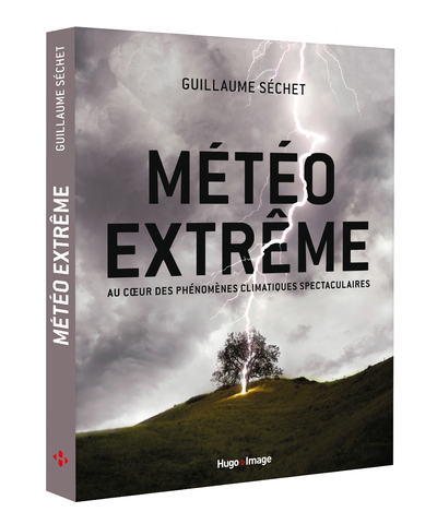 METEO EXTREME - AU COEUR DES PHENOMENES CLIMATIQUES