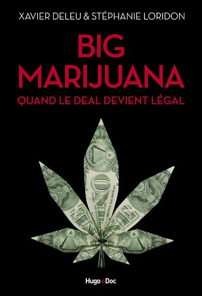 BIG MARIJUANA - QUAND LE DEAL DEVIENT LEGAL