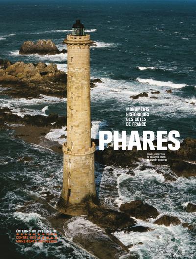 PHARES : MONUMENTS HISTORIQUES DES CÔTES DE FRANCE
