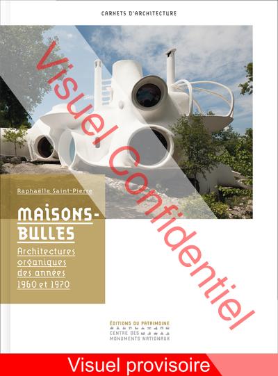 MAISONS-BULLES. ARCHITECTURES ORGANIQUES DES ANNÉE