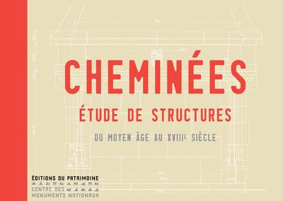 CHEMINEES - ETUDE DE STRUCTURES DU MOYEN AGE AU XVIIIE SIECLE