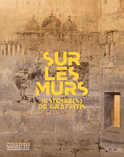 SUR LES MURS - HISTOIRE(S) DE GRAFFITIS
