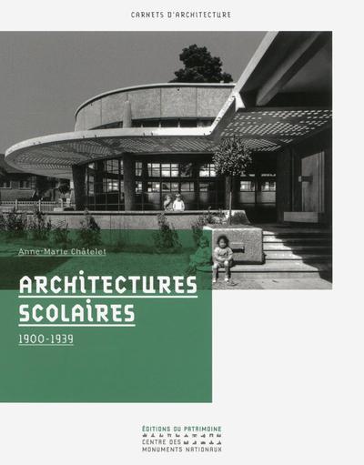 ARCHITECTURES SCOLAIRES 1900-1939