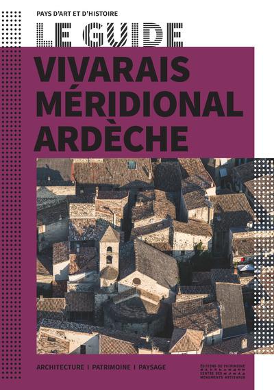 VIVARAIS MERIDIONAL - ARDECHE LE GUIDE