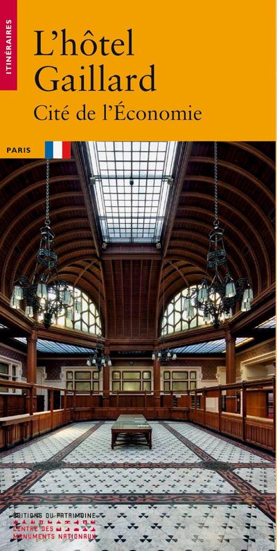 L'HOTEL GAILLARD - CITE DE L'ECONOMIE