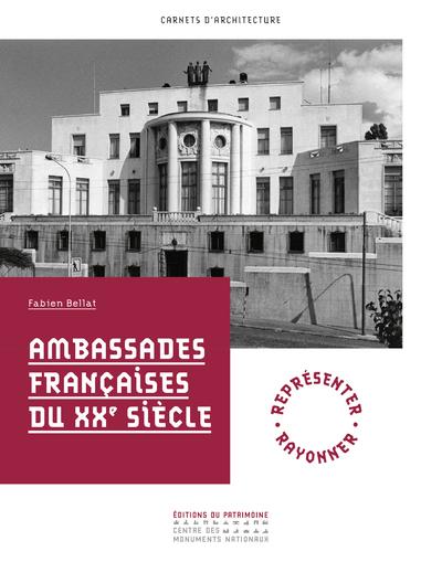 AMBASSADES FRANCAISES DU XXE SIECLE (NE)