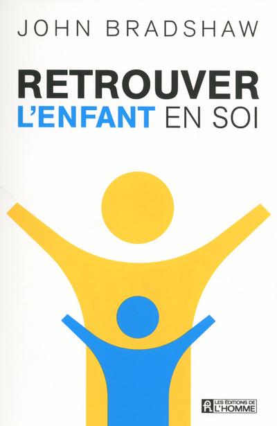 RETROUVER L'ENFANT EN SOI