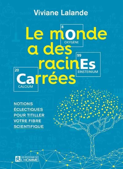 LE MONDE A DES RACINES CARREES