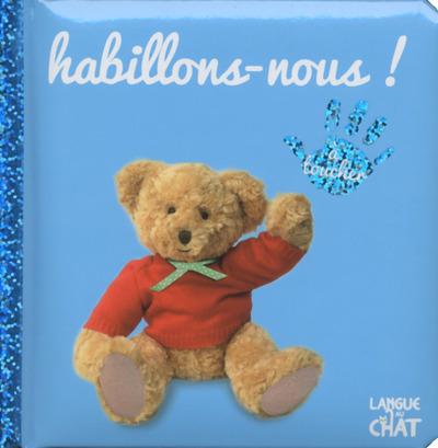 BEBE TOUCHE-A-TOUT HABILLONS-NOUS ! - TOME 16A