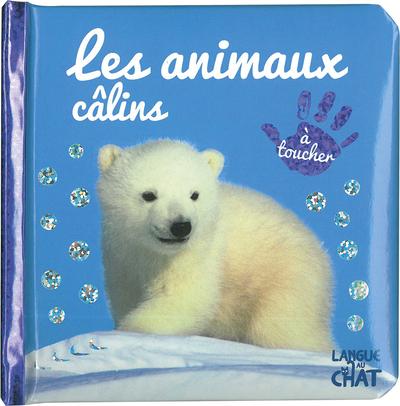 BEBE TOUCHE-A-TOUT LES ANIMAUX CALINS - TOME 17B
