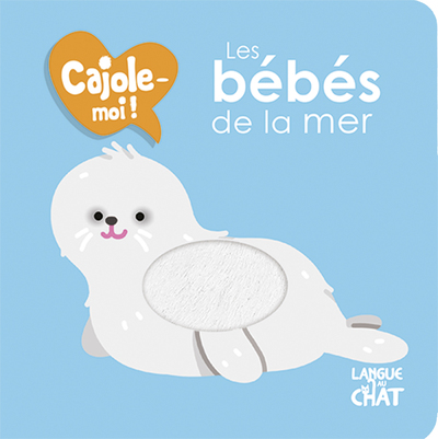 LES BEBES DE LA MER CAJOLE-MOI !
