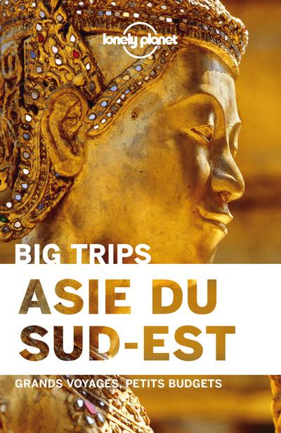 ASIE DU SUD-EST 1ED - BIG TRIPS