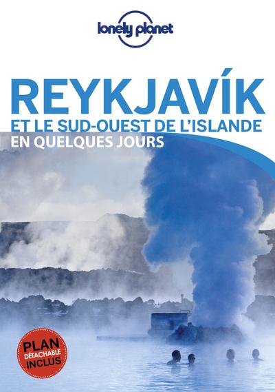 REYKJAVIK ET LE SUD-OUEST DE L'ISLANDE EN QUELQUESJOURS 3ED