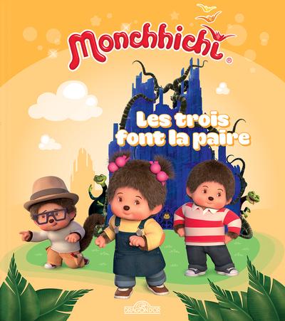 MONCHHICHI - LES TROIS FONT LA PAIRE