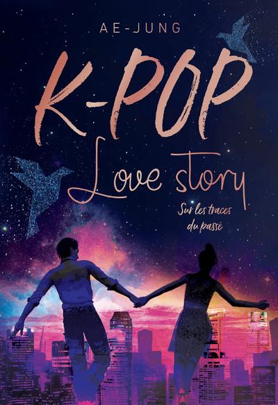 K-POP - LOVE STORY - SUR LES TRACES DU PASSE
