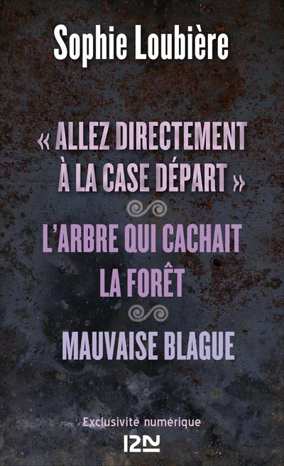 ALLEZ DIRECTEMENT A LA CASE DEPART SUIVI DE L'ARBRE QUI CACHAIT LA FORET ET MAUVAISE BLAGUE