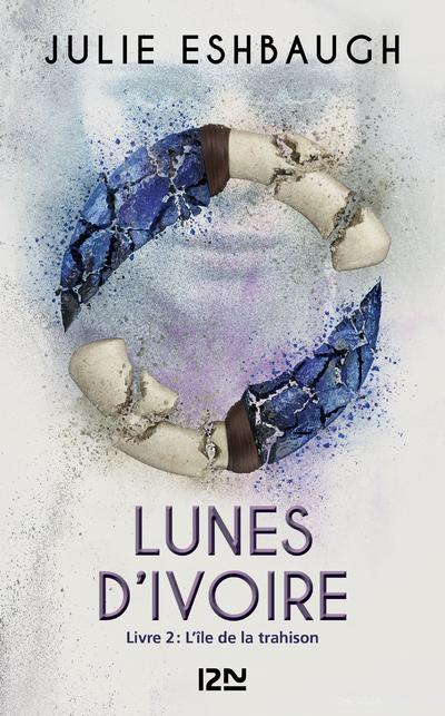 LUNES D'IVOIRE - TOME 2 L'ILE DE LA TRAHISON