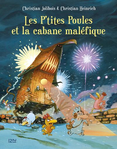 LES P'TITES POULES ET LA CABANE MALEFIQUE - TOME 15