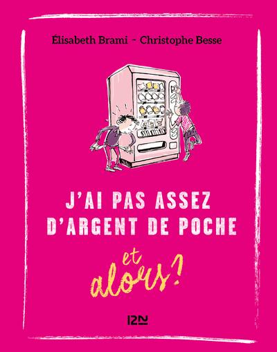 J'AI PAS ASSEZ D'ARGENT DE POCHE ET ALORS ? - TOME6
