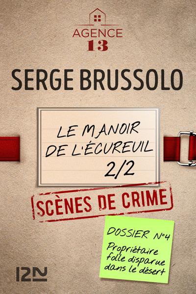 LES DOSSIERS DE L'AGENCE 13 - LE MANOIR DE L'ECUREUIL 2/2