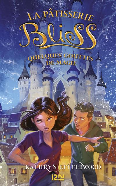 LA PATISSERIE BLISS - TOME 5 QUELQUES GOUTTES DE MAGIE