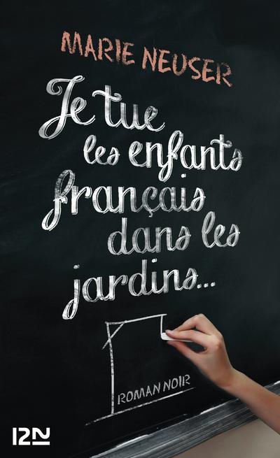 JE TUE LES ENFANTS FRANCAIS DANS LES JARDINS...