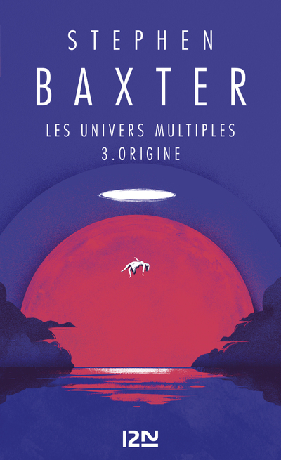 LES UNIVERS MULTIPLES - TOME 3 ORIGINE