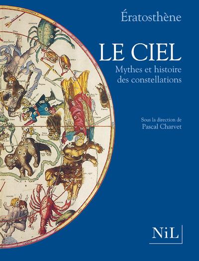 LE CIEL, MYTHES ET HISTOIRE DES CONSTELLATIONS