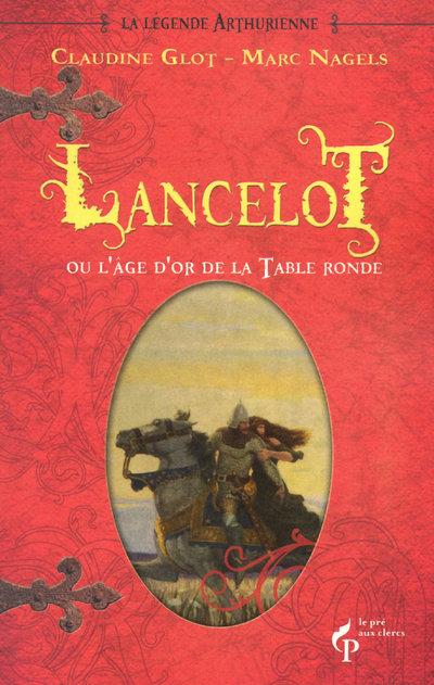 LANCELOT OU L'AGE D'OR DE LA TABLE RONDE