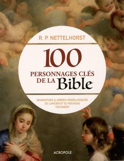100 PERSONNAGES CLES DE LA BIBLE